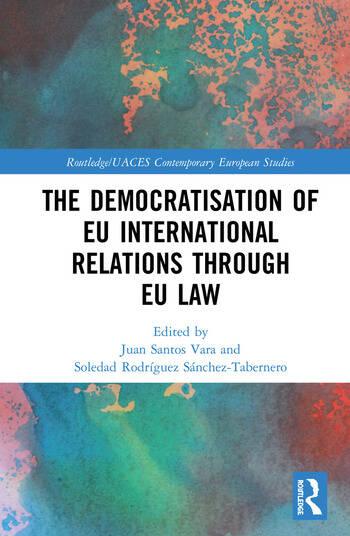 The Democratisation of EU International Relations Through EU Law book cover