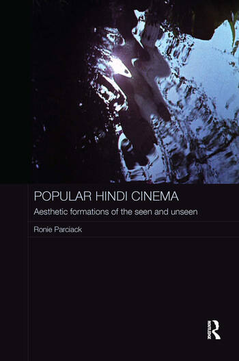 Popular Hindi Cinema Aesthetic Formations of the Seen and Unseen book cover