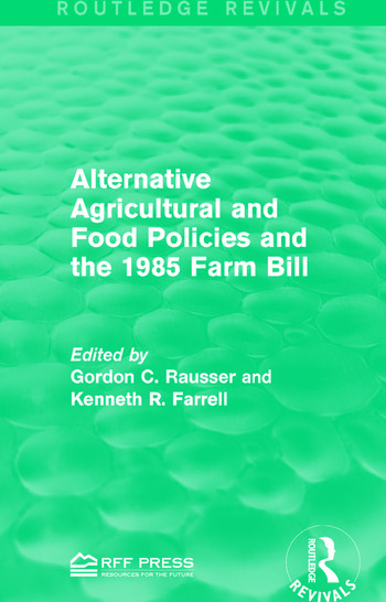 Alternative Agricultural and Food Policies and the 1985 Farm Bill book cover
