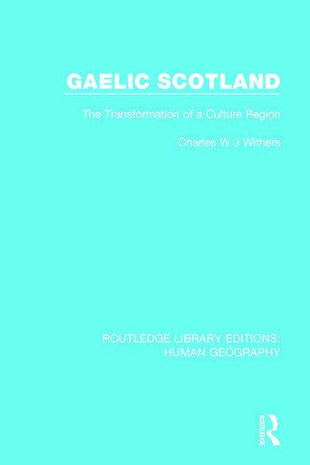 Gaelic Scotland The Transformation of a Culture Region book cover