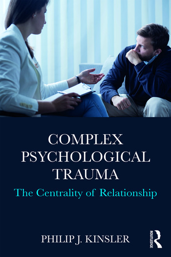 Complex Psychological Trauma The Centrality of Relationship book cover
