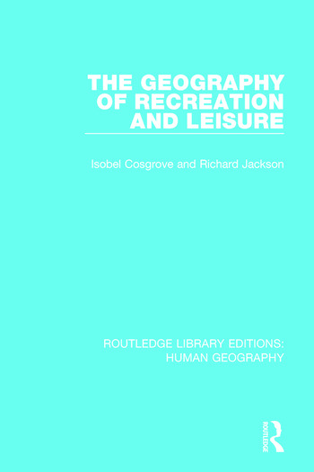 The Geography of Recreation and Leisure book cover