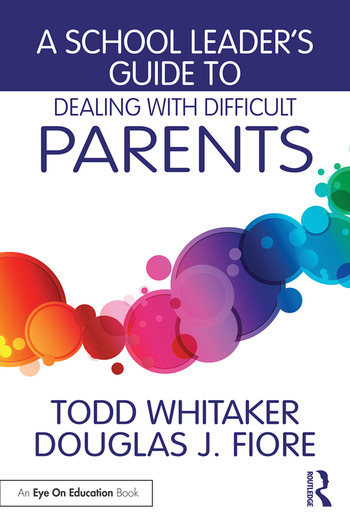 A School Leader's Guide to Dealing with Difficult Parents book cover