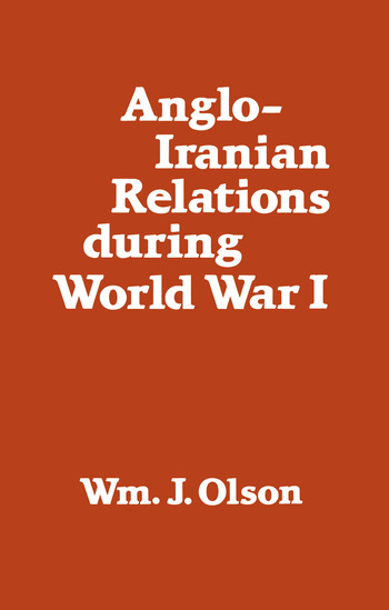 Anglo-Iranian Relations During World War I book cover