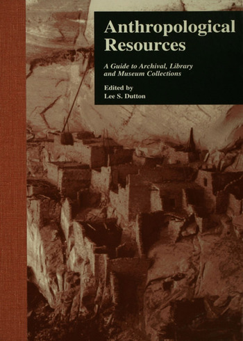 Anthropological Resources A Guide to Archival, Library, and Museum Collections book cover