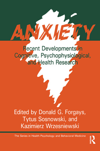 Anxiety Recent Developments In Cognitive, Psychophysiological And Health Research book cover