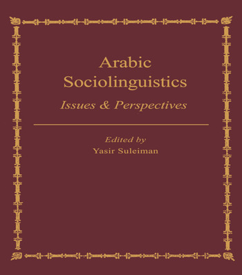 Arabic Sociolinguistics Issues and Perspectives book cover