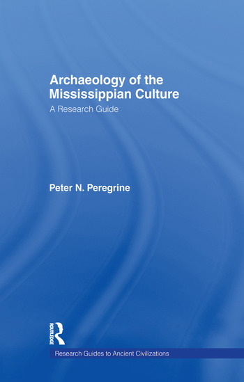 Archaeology of the Mississippian Culture A Research Guide book cover