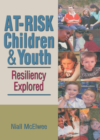 At-Risk Children & Youth Resiliency Explored book cover