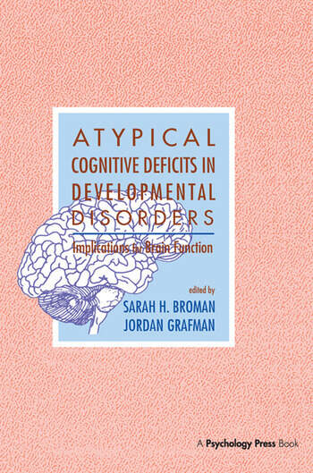 Atypical Cognitive Deficits in Developmental Disorders Implications for Brain Function book cover