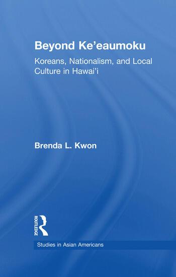 Beyond Ke'eaumoku Koreans, Nationalism, and Local Culture in Hawai'i book cover