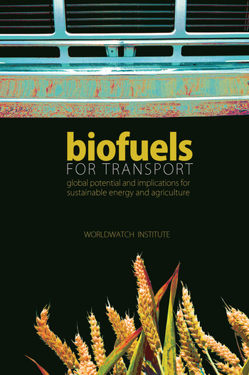 Biofuels for Transport Global Potential and Implications for Sustainable Energy and Agriculture book cover