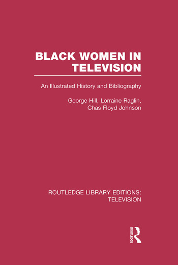 Black Women in Television An Illustrated History and Bibliography book cover