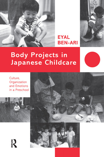 Body Projects in Japanese Childcare Culture, Organization and Emotions in a Preschool book cover