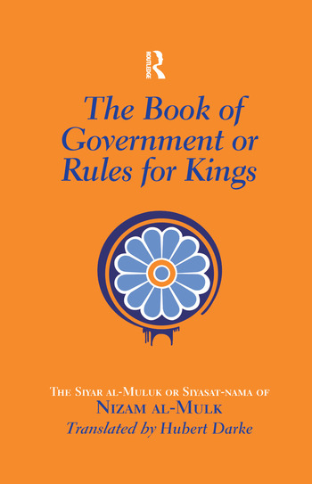 The Book of Government or Rules for Kings The Siyar al Muluk or Siyasat-nama of Nizam al-Mulk book cover
