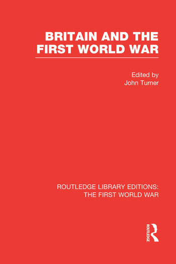 Britain and the First World War (RLE The First World War) book cover