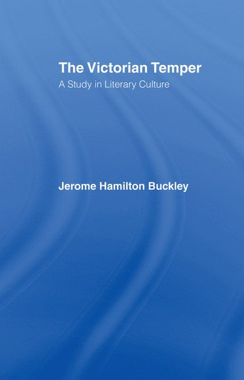 The Victorian Temper A Study in Literary Culture book cover
