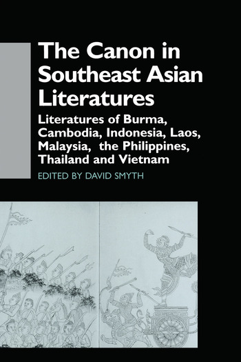 The Canon in Southeast Asian Literature Literatures of Burma, Cambodia, Indonesia, Laos, Malaysia, Phillippines, Thailand and Vietnam book cover