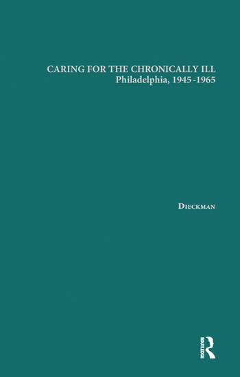 Caring for the Chronically Ill Philadelphia, 1945-1965 book cover