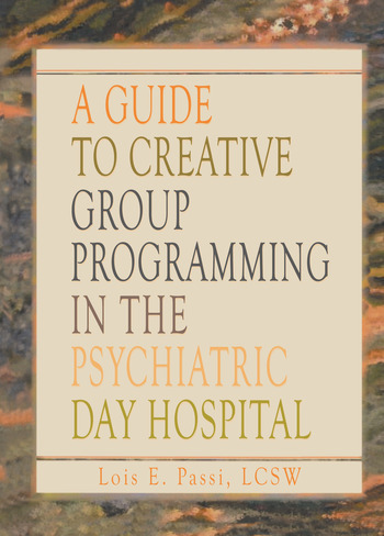 A Guide to Creative Group Programming in the Psychiatric Day Hospital book cover