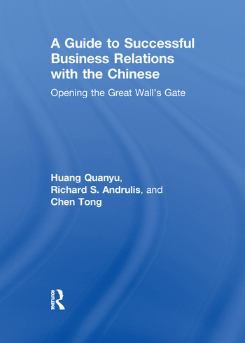 A Guide to Successful Business Relations With the Chinese Opening the Great Wall's Gate book cover