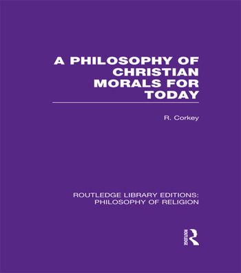 A Philosophy of Christian Morals for Today book cover