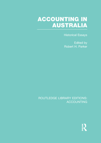 Accounting in Australia (RLE Accounting) Historical Essays book cover