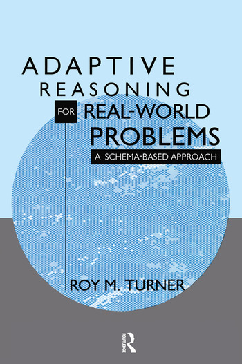Adaptive Reasoning for Real-world Problems A Schema-based Approach book cover