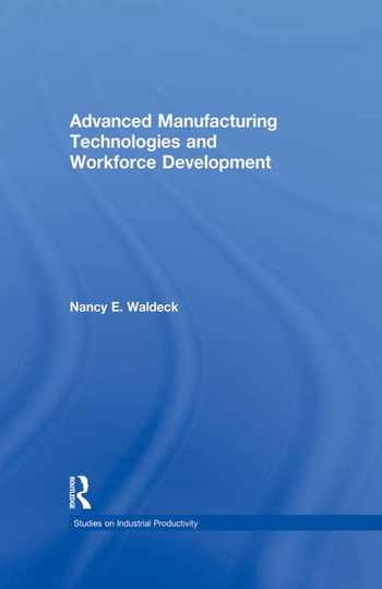 Advanced Manufacturing Technologies and Workforce Development book cover