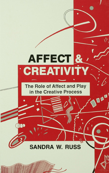 Affect and Creativity the Role of Affect and Play in the Creative Process book cover
