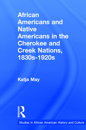 African Americans and Native Americans in the Cherokee and Creek Nations, 1830s-1920s Collision and Collusion book cover