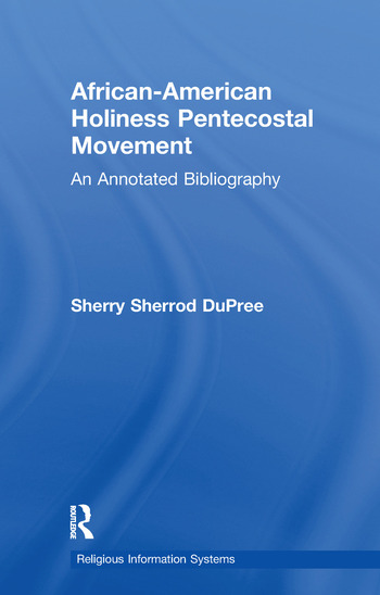 African-American Holiness Pentecostal Movement An Annotated Bibliography book cover