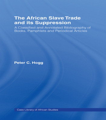 The African Slave Trade and Its Suppression A Classified and Annotated Bibliography of Books, Pamphlets and Periodical book cover