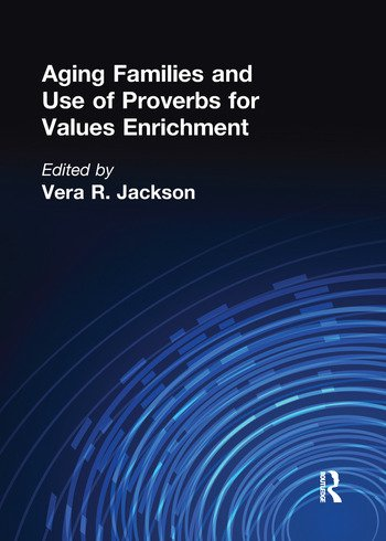 Aging Families and Use of Proverbs for Values Enrichment book cover