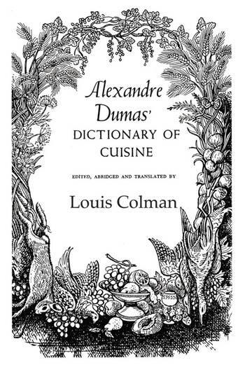 Alexander Dumas Dictionary Of Cuisine book cover