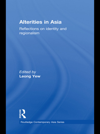 Alterities in Asia Reflections on Identity and Regionalism book cover
