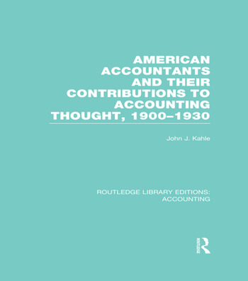 American Accountants and Their Contributions to Accounting Thought (RLE Accounting) 1900-1930 book cover