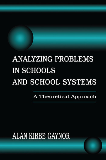Analyzing Problems in Schools and School Systems A Theoretical Approach book cover