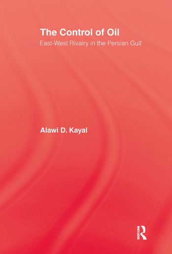 The Control of Oil East-West Rivalry in the Persian Gulf book cover