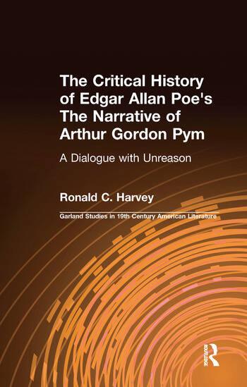 The Critical History of Edgar Allan Poe's The Narrative of Arthur Gordon Pym A Dialogue with Unreason book cover