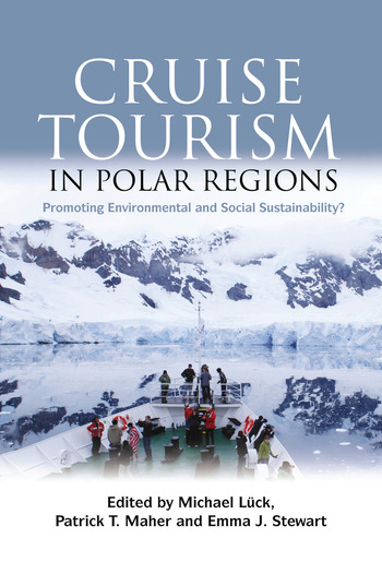 Cruise Tourism in Polar Regions Promoting Environmental and Social Sustainability? book cover