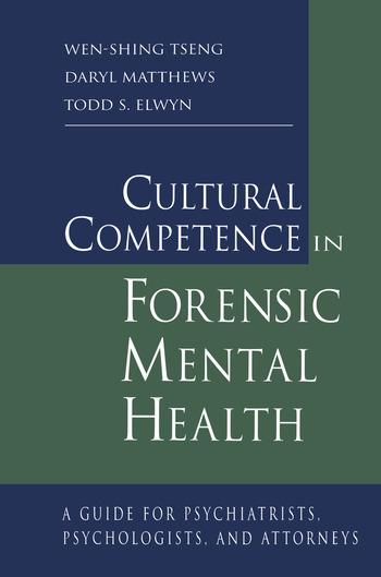Cultural Competence in Forensic Mental Health A Guide for Psychiatrists, Psychologists, and Attorneys book cover