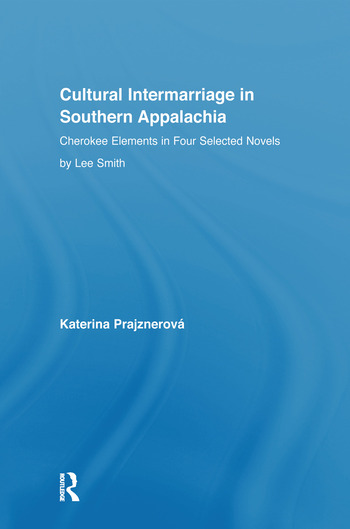 Cultural Intermarriage in Southern Appalachia Cherokee Elements in Four Selected Novels by Lee Smith book cover