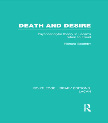 Death and Desire (RLE: Lacan) Psychoanalytic Theory in Lacan's Return to Freud book cover