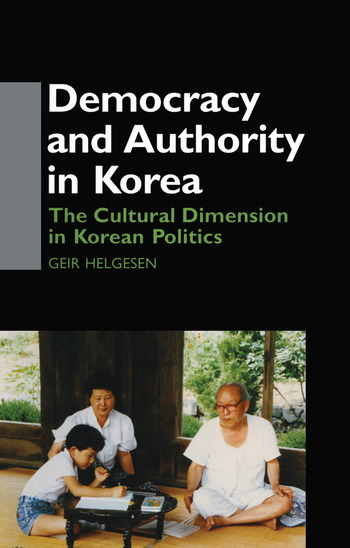 Democracy and Authority in Korea The Cultural Dimension in Korean Politics book cover
