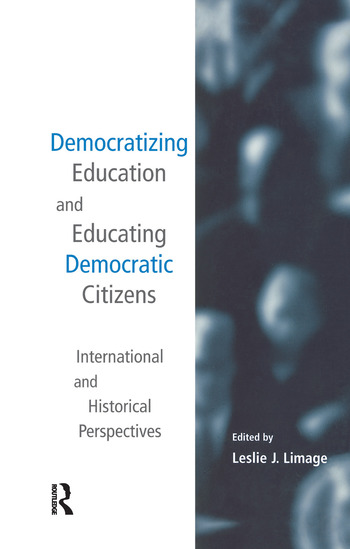 Democratizing Education and Educating Democratic Citizens International and Historical Perspectives book cover