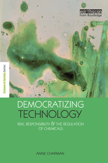 Democratizing Technology Risk, Responsibility and the Regulation of Chemicals book cover