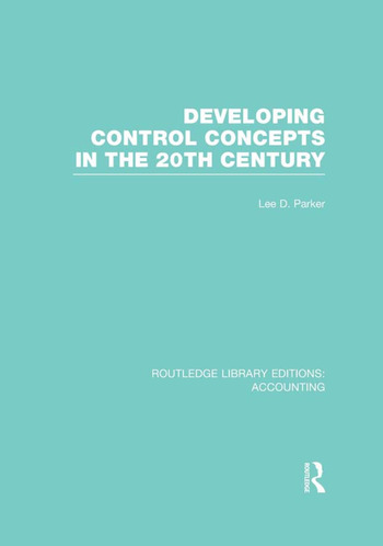Developing Control Concepts in the Twentieth Century (RLE Accounting) book cover
