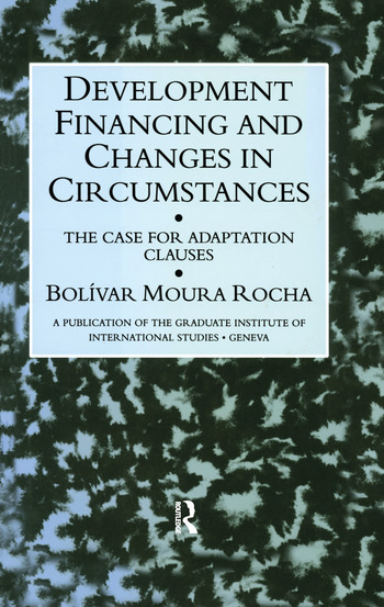 Development Financing and Changes in Circumstances The Case for Adaption Clauses book cover