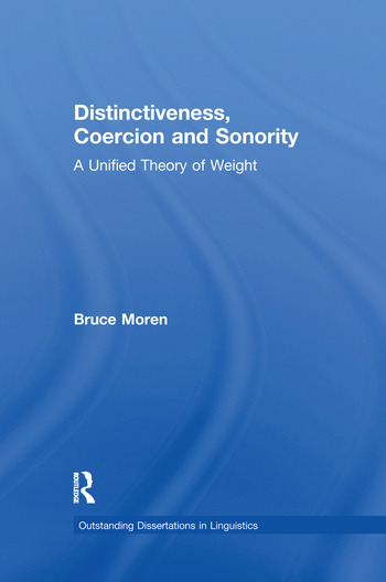 Distinctiveness, Coercion and Sonority A Unified Theory of Weight book cover